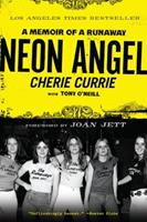 Neon Angel: The Cherie Currie Story 0061961361 Book Cover