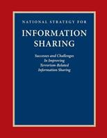 National Strategy for Information Sharing: Success and Challenges In Improving Terrorism-Related Information Sharing 1502445646 Book Cover