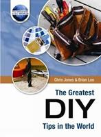 The Greatest Diy Tips In The World (The Greatest Tips In The World) 1905151624 Book Cover