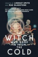 The Witch Who Came In From The Cold 1481485601 Book Cover