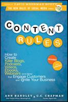 Content Rules: How to Create Killer Blogs, Podcasts, Videos, eBooks, Webinars (and More) That Engage Customers and Ignite Your Business 1118232607 Book Cover