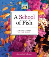 A School of Fish: Animal Groups in the Ocean 1617835412 Book Cover