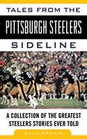 Tales from the Pittsburgh Steelers Sideline: A Collection of the Greatest Steelers Stories Ever Told 1613210892 Book Cover