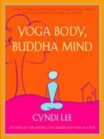 Yoga Body, Buddha Mind 1594480249 Book Cover