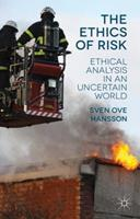 The Ethics of Risk: Ethical Analysis in an Uncertain World 1349462314 Book Cover
