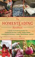 Homesteading: A Back to Basics Guide to Growing Your Own Food, Canning, Keeping Chickens, Generating Your Own Energy, Crafting, Herbal Medicine, and More 1616082658 Book Cover