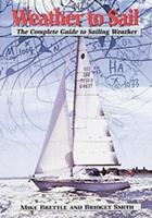 Weather to Sail: The Complete Guide to Sailing Weather 1861262957 Book Cover