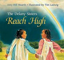 The Delany Sisters Reach High 0687030749 Book Cover