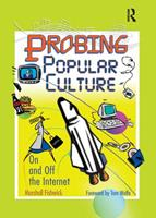 Probing Popular Culture: On and Off the Internet 0789021331 Book Cover