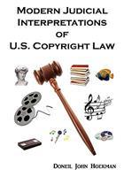 Modern Judicial Interpretations of U.S. Copyright Law 0982485727 Book Cover