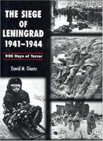 The Siege of Leningrad: 900 Days of Terror (Cassell Military Paperbacks) 184044083X Book Cover