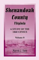Shenandoah County, Virginia: A Study of the 1860 Census, Volume 8 0788453742 Book Cover