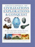 Civilizations, Exploration & Conquest: The Illustrated History Encyclopedia 184215527X Book Cover