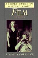 A Short Guide to Writing about Film (Short Guides Series)