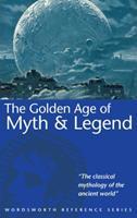 La edad de oro del mito y la leyenda 1853263079 Book Cover