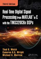 Real-Time Digital Signal Processing from MATLAB to C with the Tms320c6x Dsps 1498781012 Book Cover