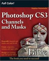 Photoshop CS3 Channels and Masks Bible 0470102640 Book Cover