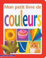 Mon Petit Livre de Couleurs 0439968984 Book Cover