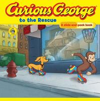 Curious George to the Rescue: A Slide and Peek Book (Curious George) 061872401X Book Cover