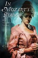 In Mozart's Shadow: His Sister's Story 0152055940 Book Cover
