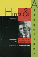 Hints & Allegations: The World in Poetry and Prose According to William M. Kuntsler 1568580177 Book Cover