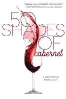 50 Shades of Cabernet: A Mysterious Anthology 1633933571 Book Cover