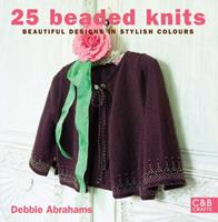 25 Beaded Knits: Beautiful Beaded Knits in Stylish Colours 1843404249 Book Cover