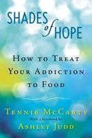 Shades of Hope: How to Treat Your Addiction to Food 0425257436 Book Cover