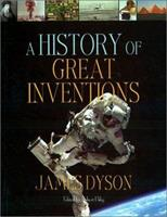 James Dyson's History Of Great Inventions 1841196177 Book Cover