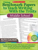 Using Benchmark Papers to Teach Writing With the Traits: Middle School: Student Writing Samples With Scores and Explanations, Model Lessons, and Interactive Whiteboard Activities for Teaching Revision 054513840X Book Cover