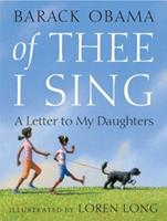 Of Thee I Sing: A Letter to My Daughters 037583527X Book Cover