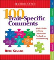 100 Trait-Specific Comments: A Quick Guide for Giving Constructive Feedback on Student Writing 0439796024 Book Cover