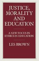 Justice, Morality, and Education: A New Focus in Ethics in Education 1349180041 Book Cover