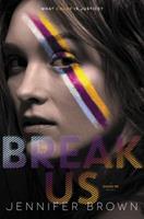 Break Us 0062324497 Book Cover