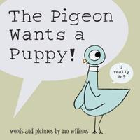 The Pigeon Wants a Puppy! 1423109600 Book Cover