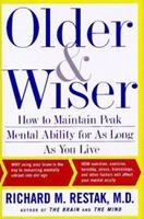 Older and Wiser: How to Maintain Peak Mental Ability for As Long As You Live 0684829762 Book Cover