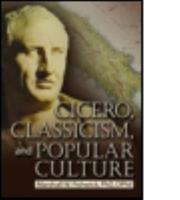 Cicero, Classicism, and Popular Culture 0789025922 Book Cover