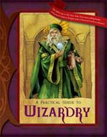 A Practical Guide to Wizardry 0786950420 Book Cover