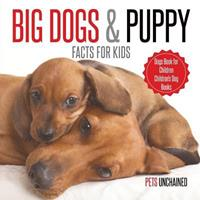 Big Dogs & Puppy Facts for Kids Dogs Book for Children Children's Dog Books 1541916794 Book Cover