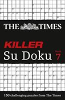 The Times Killer Su Doku Book 7: 150 challenging puzzles from The Times 0007364547 Book Cover