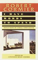 I Have Words to Spend: Reflections of a Small-Town Editor 0385302894 Book Cover