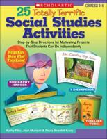 25 Totally Terrific Social Studies Activities: Step-by-Step Directions for Motivating Projects That Students Can Do Independently 0439498309 Book Cover