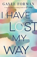 I Have Lost My Way 0451480740 Book Cover