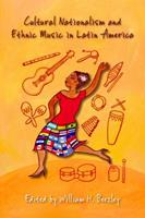 Cultural Nationalism and Ethnic Music in Latin America 0826359752 Book Cover
