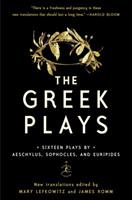 The Greek Plays: Sixteen Plays by Aeschylus, Sophocles, and Euripides 0812983092 Book Cover