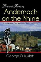 Life and Fantasy: Andernach on the Rhine: An American Psychiatrist in Nibelungen Land 1410783472 Book Cover