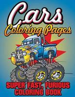 Cars Coloring Pages (Super Fast, Furious Coloring Book) 1634285441 Book Cover