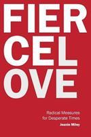 Fierce Love: Desperate Measures for Desperate Times 1573128104 Book Cover