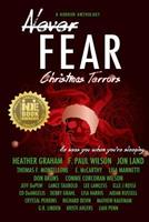 Never Fear - Christmas Terrors 0692576347 Book Cover