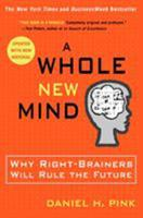 A Whole New Mind: Why Right-Brainers Will Rule the Future 1573223085 Book Cover